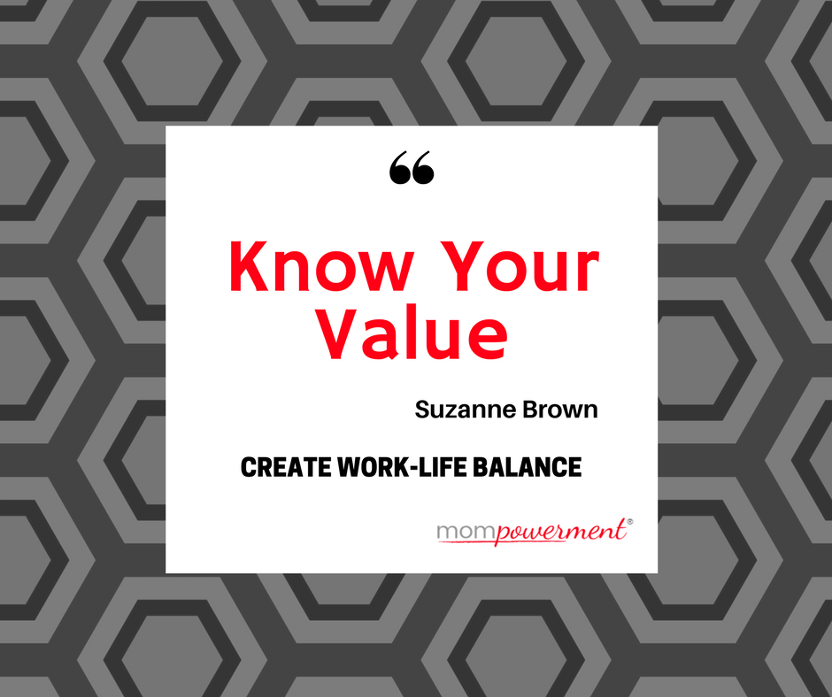 know your value create worklife balance mompowerment