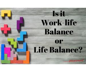 Is it Work-life Balance or Life Balance